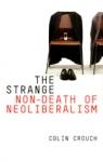 (P/B) THE STRANGE NON-DEATH OF NEO-LIBERALISM