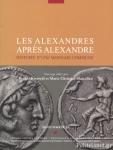 LES ALEXANDRES APRES ALEXANDRE