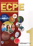 PRACTICE TESTS FOR THE ECPE 1 STUDENT'S BOOK