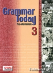 GRAMMAR TODAY 3 - PRE-INTERMEDIATE