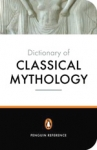 (P/B) THE PENGUIN DICTIONARY OF CLASSICAL MYTHOLOGY