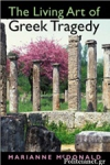 (P/B) THE LIVING ART OF GREEK TRAGEDY