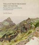 (H/B) WILLIAM TROST RICHARDS: TRUE TO NATURE