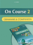 ON COURSE 2 GRAMMAR AND COMPANION (ELEMENTARY)