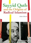 (H/B) SAYYID QUTB AND THE ORIGINS OF RADICAL ISLAMISM