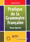 PRATIQUE DE LA GRAMMAIRE FRANCAISE - NIVEAU SUPERIEUR
