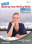 THE NEW BUILD UP YOUR WRITING SKILLS FOR THE ECCE MICHIGAN, TEACHER'S EDITION