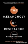 (P/B) THE MELANCHOLY OF RESISTANCE