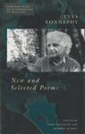 (P/B) BONNEFOY: NEW AND SELECTED POEMS