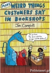 (H/B) MORE WEIRD THINGS CUSTOMERS SAY IN BOOKSHOPS
