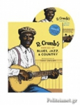 (H/B) R. CRUMB'S HEROES OF BLUES, JAZZ, AND COUNTRY (+CD)