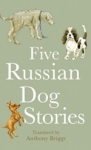 (P/B) FIVE RUSSIAN DOG STORIES