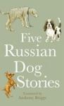 (P/B) FIVE RUSSIAN DOG STORIES