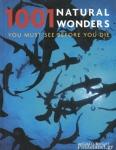 (P/B) 1001 NATURAL WONDERS YOU MUST SEE BEFORE YOU DIE