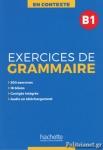 EXERCICES DE GRAMMAIRE B1 (+MP3 CORRIGES) - EN CONTEXTE