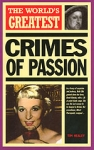(P/B) THE WORLD'S GREATEST CRIMES OF PASSION