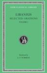 (H/B) LIBANIUS: SELECTED ORATIONS (VOLUME I)