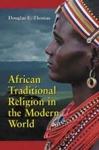 (P/B) AFRICAN TRADITIONAL RELIGION IN THE MODERN WORLD