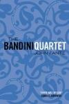 (P/B) THE BANDINI QUARTET