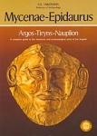 MYCENAE - EPIDAURUS - ARGOS - TIRYNS - NAUPLION