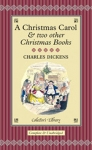 (H/B) A CHRISTMAS CAROL AND TWO OTHER CHRISTMAS BOOKS