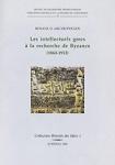 LES INTELLECTUELS GRECS A LA RECHERCHE DE BYZANCE (1860-1912)
