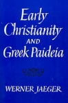 (P/B) EARLY CHRISTIANITY AND GREEK PAIDEIA