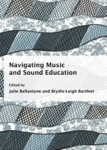 (H/B) NAVIGATING MUSIC AND SOUND EDUCATION
