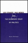(H/B) LEO STRAUSS, MAX WEBER, AND THE SCIENTIFIC STUDY OF POLITICS