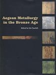 AEGEAN METALLURGY IN THE BRONZE AGE
