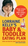 (P/B) LORRAINE KELLY'S BABY AND TODDLER EATING PLAN