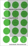 (P/B) THE SPECTACLE OF THE SCAFFOLD
