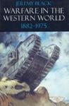 (P/B) WARFARE IN THE WESTERN WORLD, 1882-1975