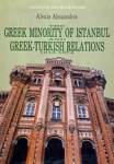 THE GREEK MINORITY OF ISTANBUL AND GREEK - TURKISH RELATIONS 1918-1974