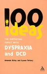 (P/B) 100 IDEAS FOR SUPPORTING PUPILS WITH DYSPRAXIA AND DCD