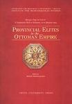 PROVINCIAL ELITES IN THE OTTOMAN EMPIRE