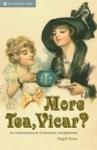 (H/B) MORE TEA VICAR?